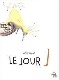le jour J / Sophie Lescaut   Lescaut, Sophie. Auteur