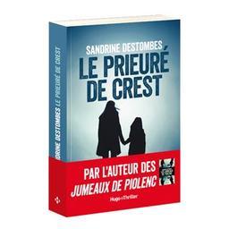 Le prieuré de Crest / Sandrine Destombes | Destombes, Sandrine (1971-..). Auteur