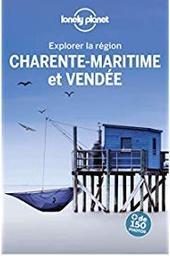 Charente-Maritime et Vendée : [explorer la région] / édition écrite et actualisée par Claire Angot, Sonia de Araujo, Jean-Bernard Carillet... et al.] | Angot, Claire. Auteur