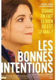 Les bonnes intentions = avec Agnès jaoui, Alban Ivanov, Tim Seyfi [et al]   Legrand, Gilles. Metteur en scène ou réalisateur