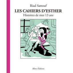 Les cahiers d'Esther : Histoire de mes 13 ans. 4 / Sattouf Riad | Sattouf, Riad (1978-....). Dialoguiste