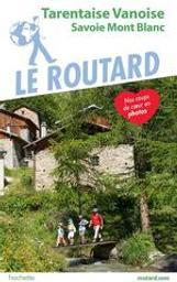 Tarentaise Vanoise : Savoie Mont Blanc / Collectif   Gloaguen, Philippe (1951-....). Directeur de publication