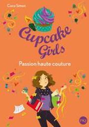 Passion haute couture : Cupcake girls | Simon, Coco (1965-....). Auteur
