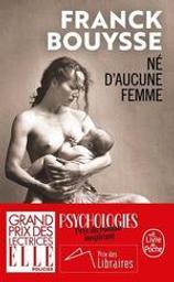 Né d'aucune femme / Franck Bouysse | Bouysse, Franck. Auteur