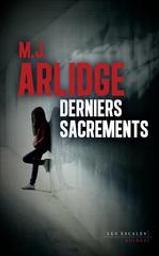 Derniers sacrements / De M.J. Arlidge, Traduit par Séverine Quelet | Arlidge, M.j. Auteur