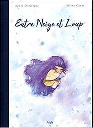 Entre neige et loup / scénario, Agnès Domergue | Domergue, Agnès. Auteur
