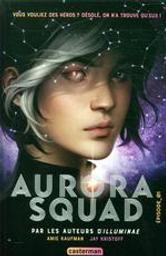 Aurora squad. Épisode_01 / Amie Kaufman, Jay Kristoff | Kaufman, Amie. Auteur