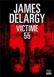 Victime 55 / De James Delargy | Delargy, James. Auteur
