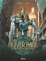 Oliver Page & les tueurs de temps. 1 : Oliver Page & les tueurs du temps / scénario, Stephen Desberg   Desberg, Stephen (1954-....). Auteur