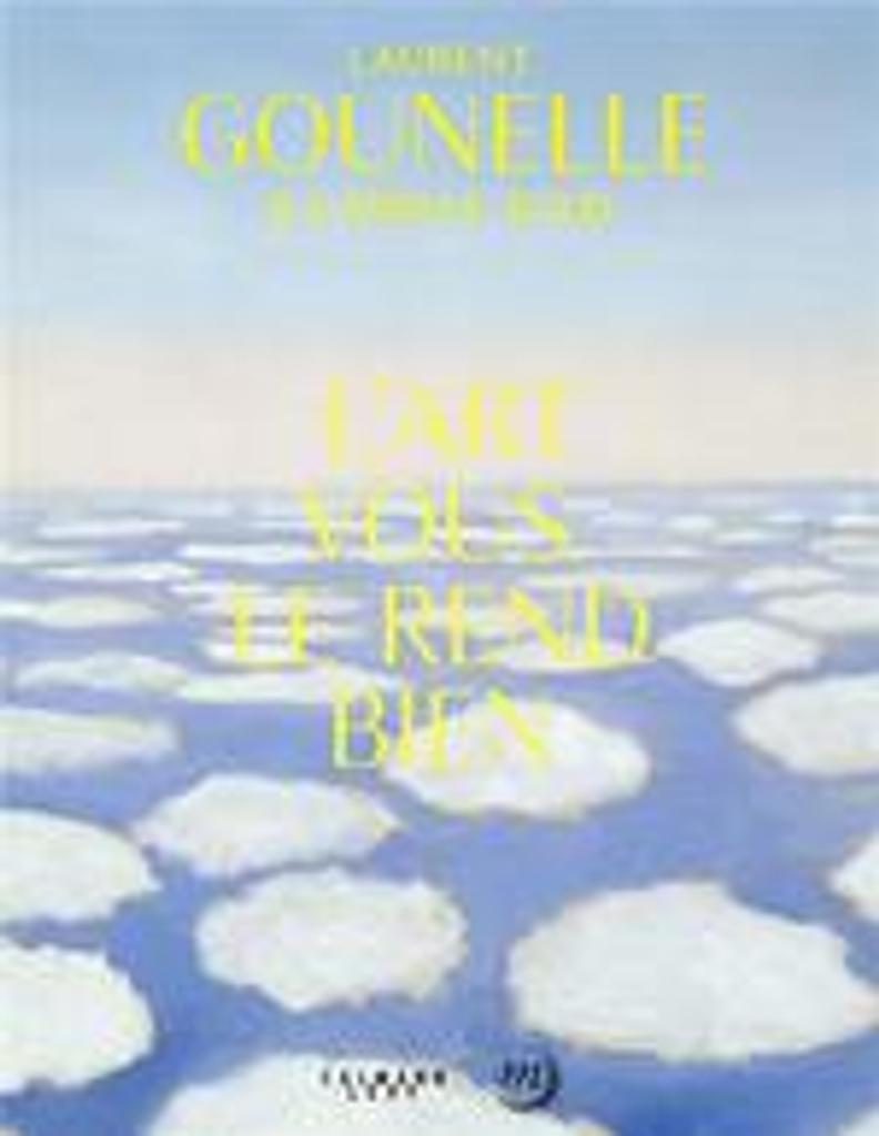 L'art vous le rend bien / Laurent Gounelle & Camille Told |