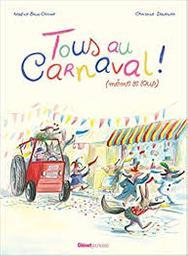 Tous au carnaval ! (même le loup) / Nadine Brun-Cosme, Christine Davenier | Brun-Cosme, Nadine (1960-....). Auteur