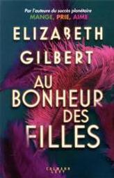 Au bonheur des filles | Gilbert, Elizabeth (1969-....). Auteur