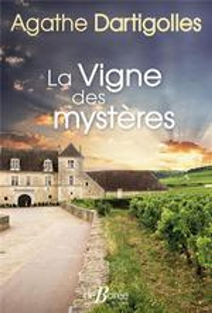 La vigne des mysteres / Agathe Dartigolles  |