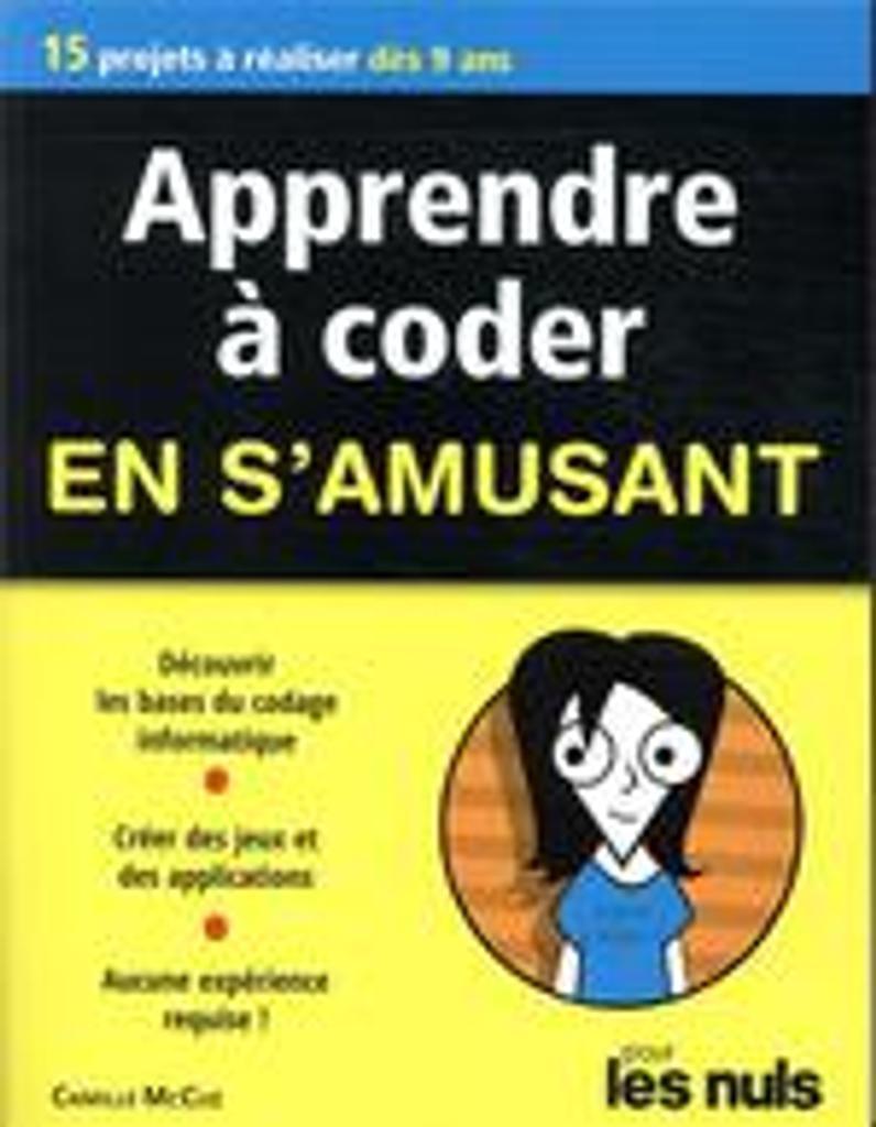 Apprendre à coder en s'amusant / Camille McCue |