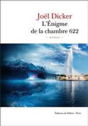 L'énigme de la chambre 622 | Dicker, Joël (1985-....). Auteur