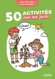 50 activités dans mon jardin | Desprairies, Cécile (1957-....). Auteur