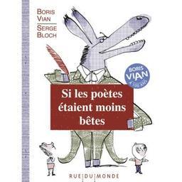 Si les poètes étaient moins bêtes | Vian, Boris (1920-1959). Auteur