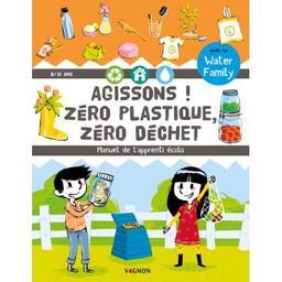Agissons ! zéro plastique, zéro déchet | Water family. Auteur