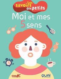 Moi et mes 5 sens | Sabbagh, Clémence (1978-....). Auteur