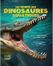 Les secrets des dinosaures aquatiques | Yang, Yang. Auteur
