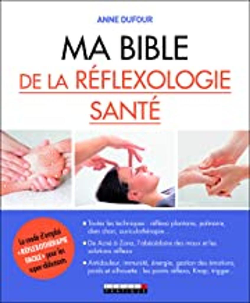 Ma bible de la réflexologie santé |