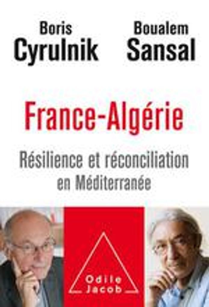 France-Algérie : Résilience et réconciliation en Méditerranée |