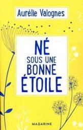 Né sous une bonne étoile   Valognes, Aurélie - Auteur du texte. Auteur