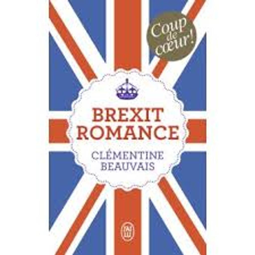 Brexit romance   Beauvais, Clémentine (1989-....). Auteur