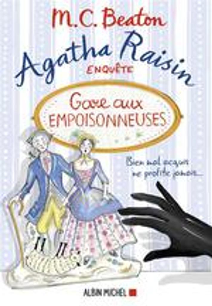 Gare aux empoisonneuses : Agatha Raisin enquête. 24 |