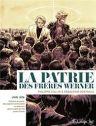 La patrie des frères Werner | Collin, Philippe (1975-....). Auteur