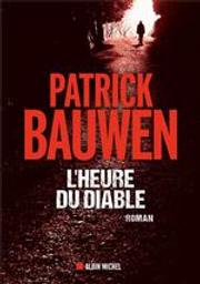 L'heure du diable | Bauwen, Patrick. Auteur