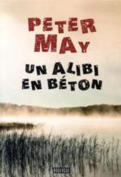 Un alibi en beton   May, Peter. Auteur