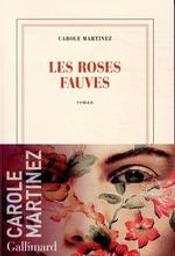 Les roses fauves | Martinez, Carole (1966-....). Auteur