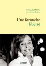 Une farouche liberté | Halimi, Gisèle (1927-....). Auteur