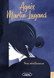 Nos résiliences   Martin-lugand, Agnes. Auteur
