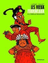 L'oreille bouchée : Les vieux fourneaux. 6 | Lupano (1971-....). Scénariste