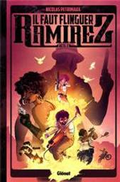 Il faut flinguer Ramirez. 2 | Petrimaux, Nicolas. Scénariste. Illustrateur