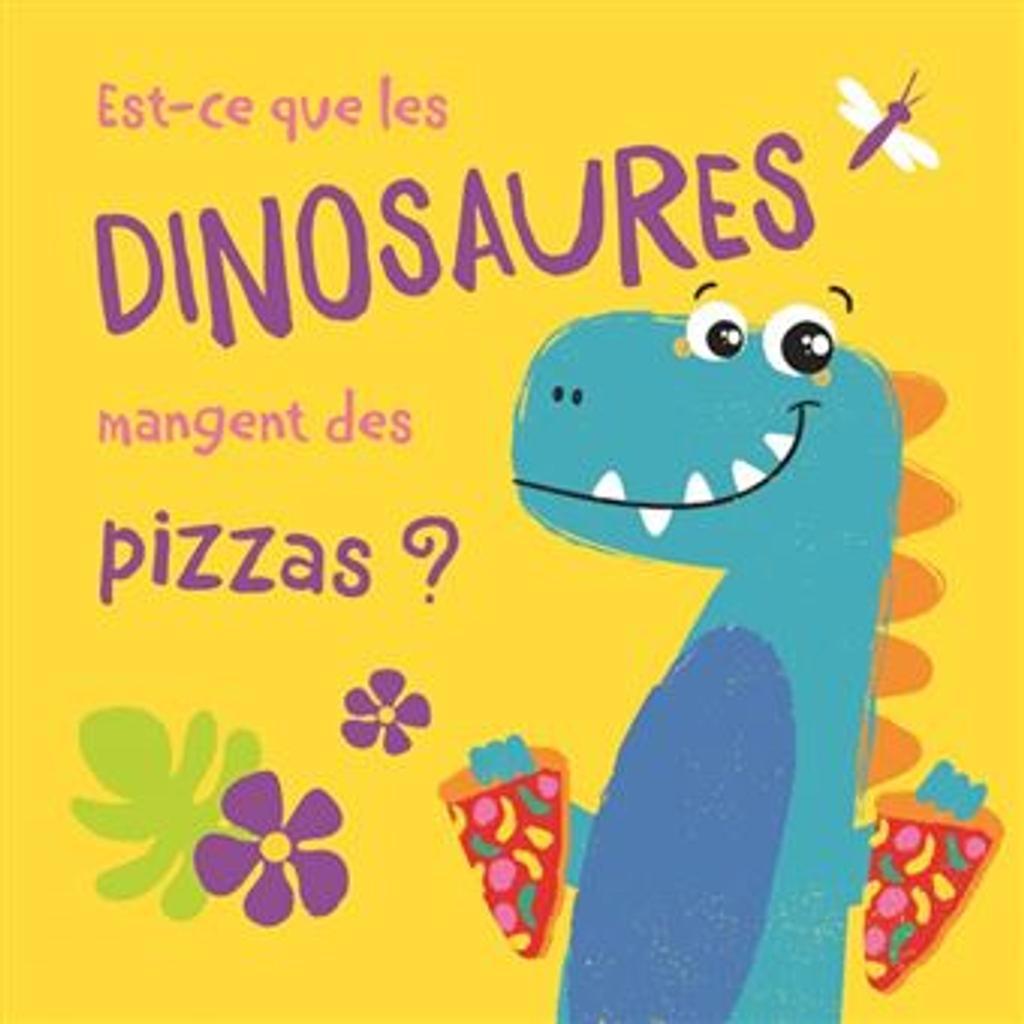 Est-ce que les dinosaures mangent des pizzas ?  |