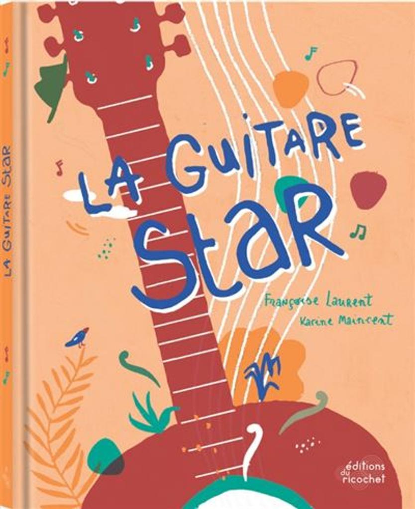 La guitare star | Laurent, Françoise (1956-....) - institutrice. Auteur