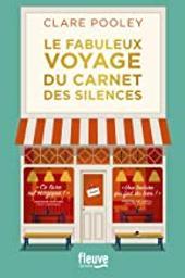 Le fabuleux voyage du carnet des silences | Pooley, Clare. Auteur