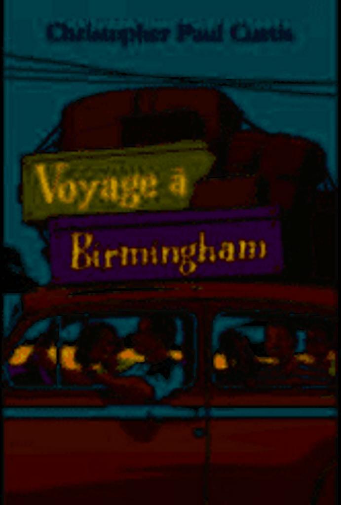 Voyage à Birmingham | Curtis, Christopher Paul. Auteur