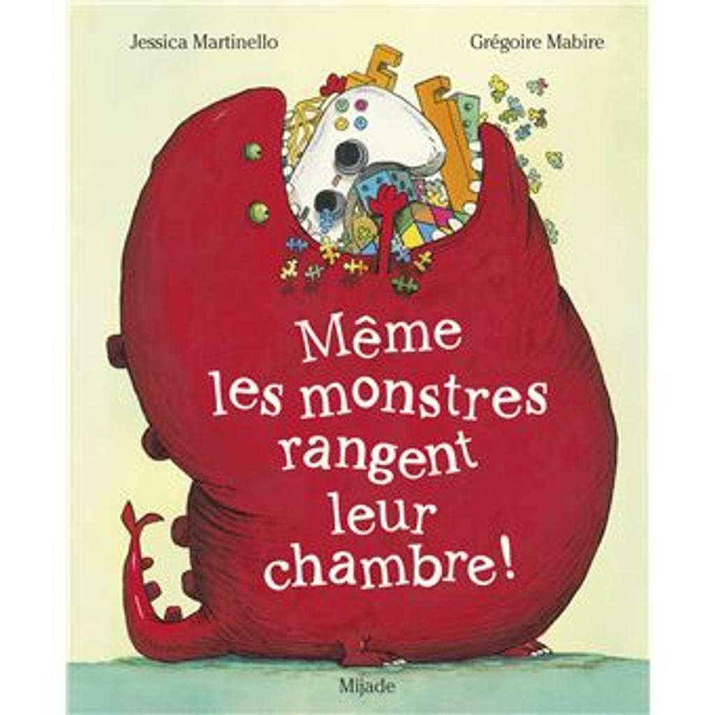 Même les monstres rangent leur chambre / De Jessica Martinello | Mabire, Grégoire (1975-....). Illustrateur