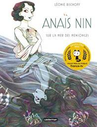 Anaïs Nin : sur la mer des mensonges   Bischoff, Léonie. Scénariste