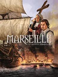 Marseille : Et la peste débarqua...   Chabaud, Frédéric - Scénariste. Scénariste