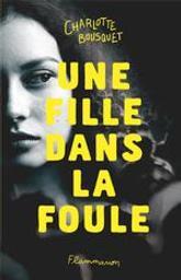 Une fille dans la foule | Bousquet, Charlotte (1973-....). Auteur