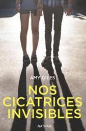 Nos cicatrices invisibles   Giles, Amy. Auteur