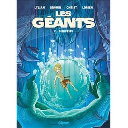 Siegfried : les géants. 2   Lylian (1975-....). Auteur