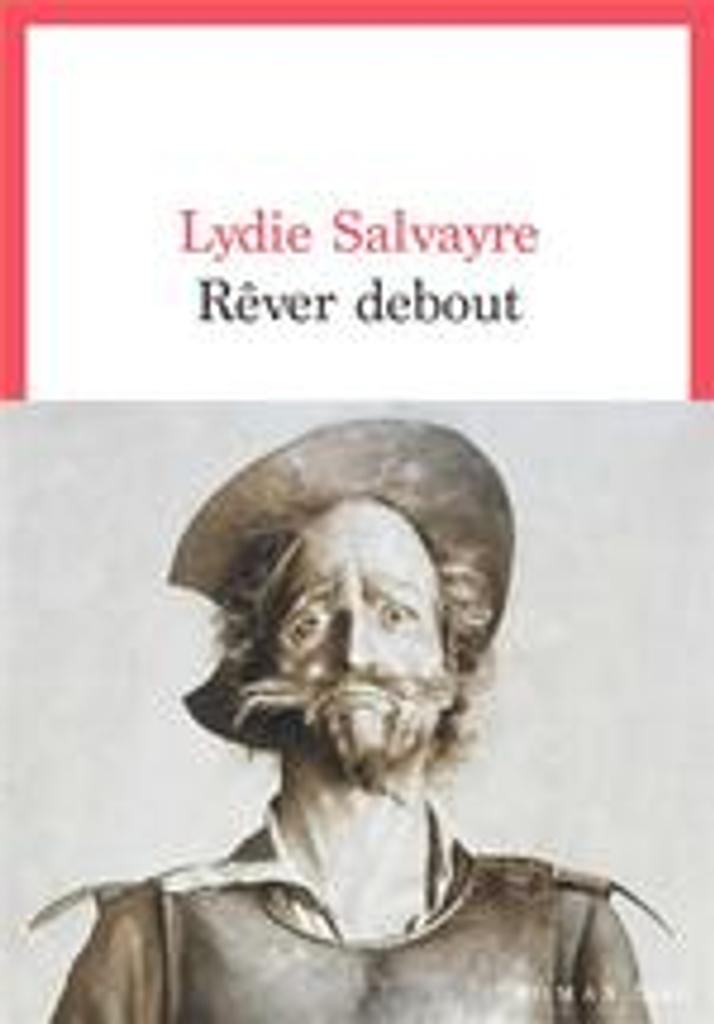 Rêver debout | Salvayre, Lydie (1948-....). Auteur