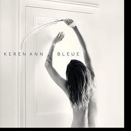 Bleue / Keren Ann   Keren Ann (1974-....). Compositeur. Comp. & chant